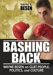 bashing back TWO EXECUTIVE DIRECTOR WAYNE BESEN TO LAUNCH SECOND BOOK, BASHING BACK, IN NEW YORK AT SECOND TUESDAY LECTURE SERIES, MAY 17