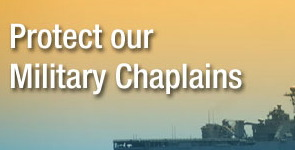 NOM chaplains Christian Rights FRC, NOM Attack Conscience and Freedom of Military Chaplains