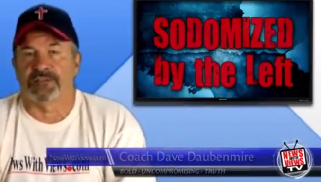 daub5 Coach Dave Daubenmire Is Tired Of Being Sodomized By Liberals
