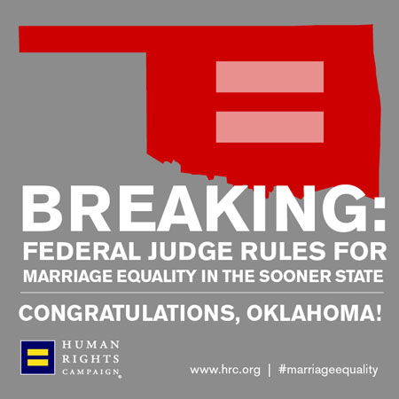 okmarriage BREAKING: District Court Judge Rules Oklahomas Marriage Ban Unconstitutional!